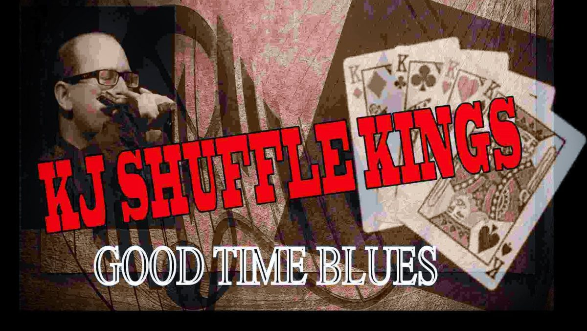 "The KJ Shuffle Kings  ""Good Time Blues"""